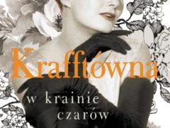 """Robótkowe cytaty: """"Krafftówna w krainie czarów"""""""